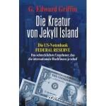 G. Edward Griffin: Die Kreatur von Jekyll Island