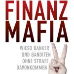 Großraub der Finanzmafia an den Bevölkerungen – insbesondere in Deutschland